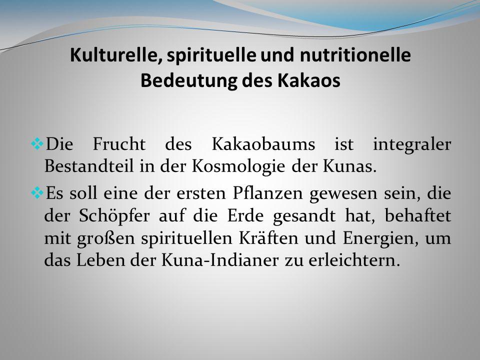 Kulturelle, spirituelle und nutritionelle Bedeutung des Kakaos