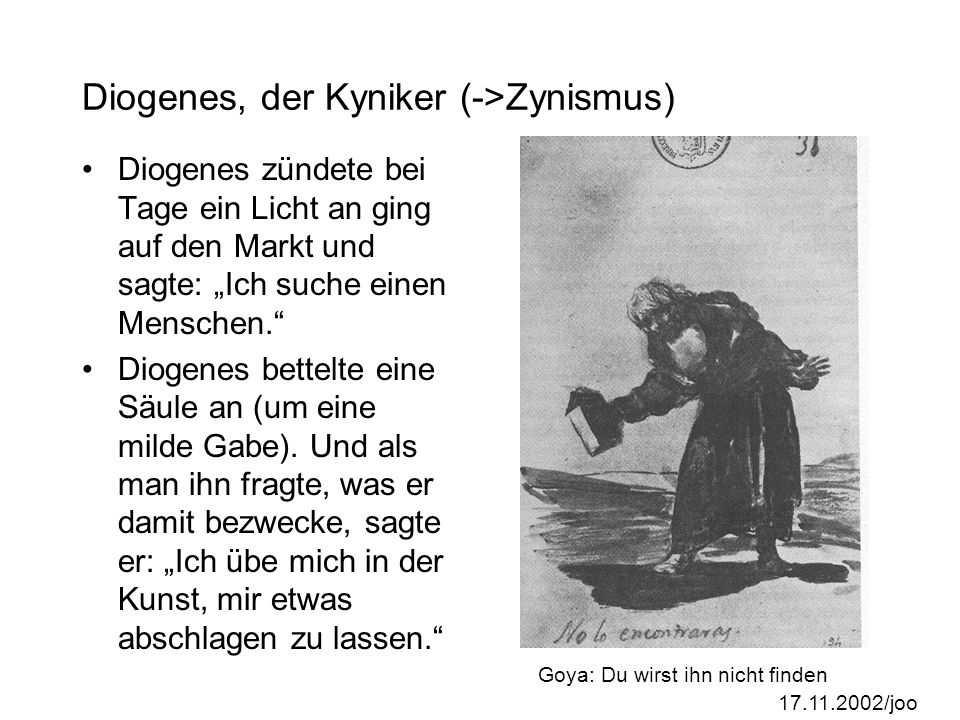 Diogenes, der Kyniker (->Zynismus)