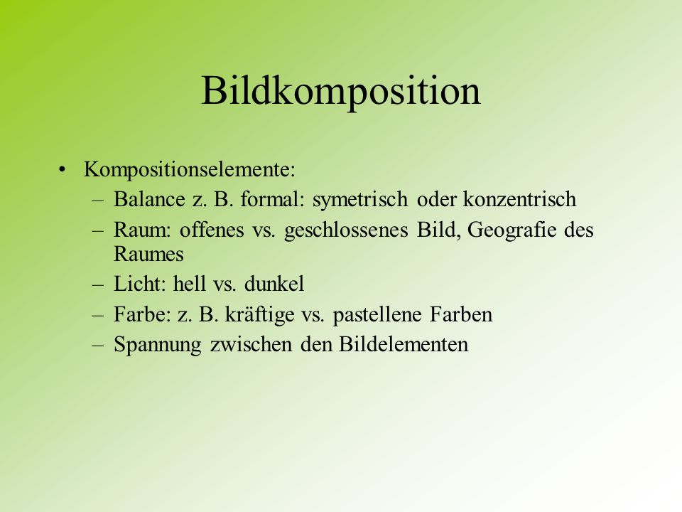 Bildkomposition Kompositionselemente: