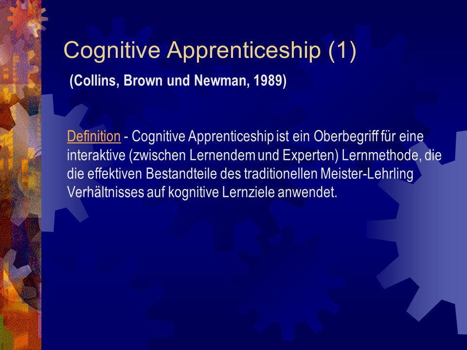Cognitive Apprenticeship (1) (Collins, Brown und Newman, 1989)