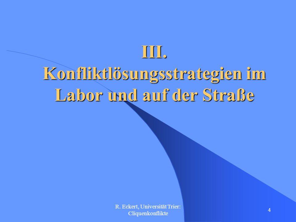 III. Konfliktlösungsstrategien im Labor und auf der Straße