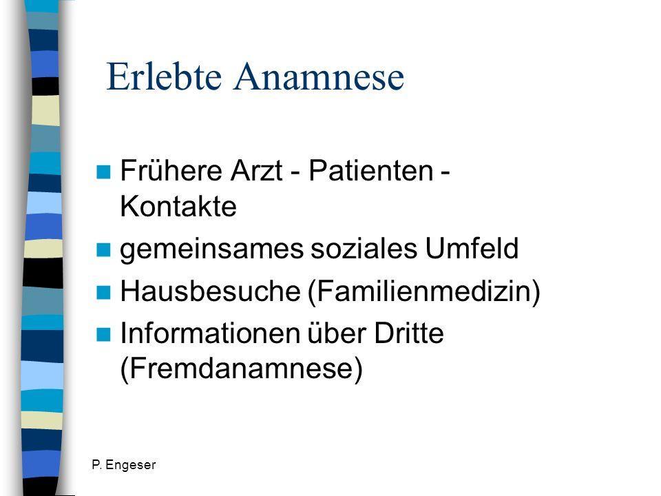 Erlebte Anamnese Frühere Arzt - Patienten - Kontakte