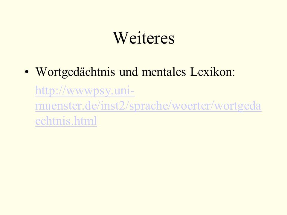 Weiteres Wortgedächtnis und mentales Lexikon: