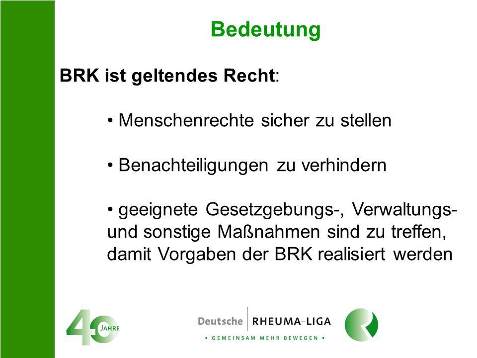 Bedeutung BRK ist geltendes Recht: Menschenrechte sicher zu stellen