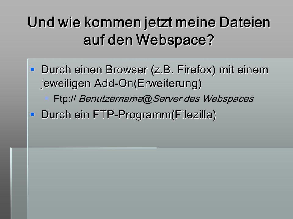 Und wie kommen jetzt meine Dateien auf den Webspace
