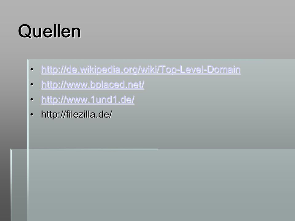 Quellen http://de.wikipedia.org/wiki/Top-Level-Domain
