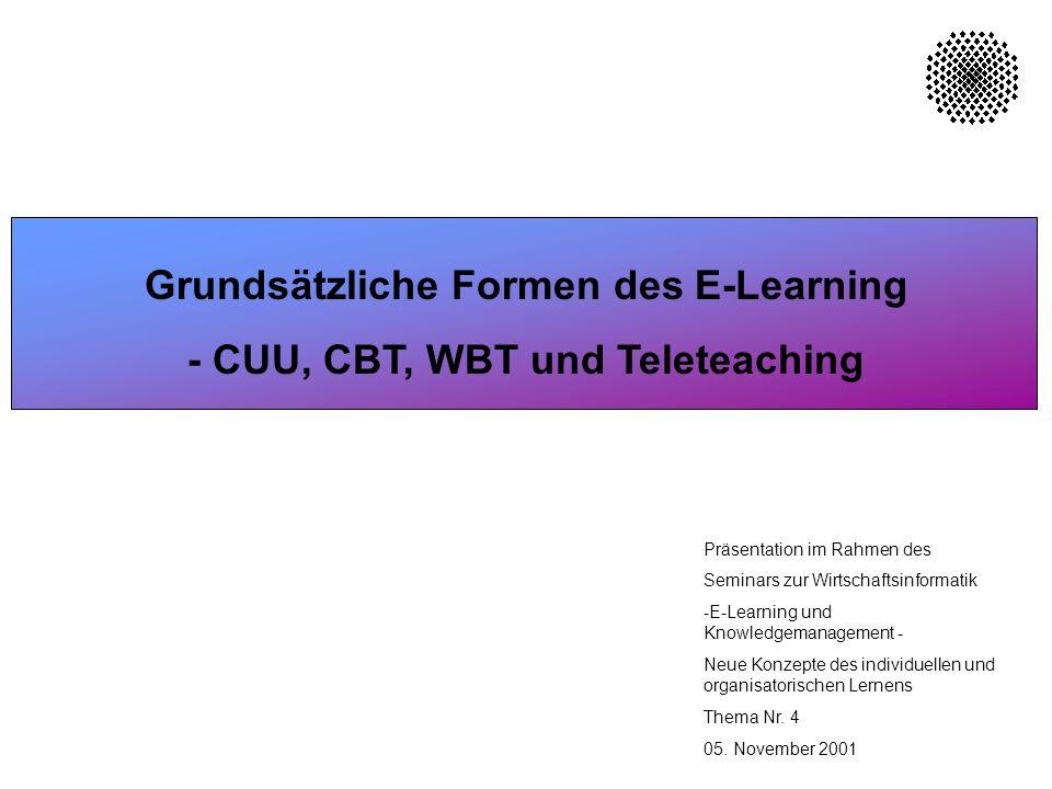 Grundsätzliche Formen des E-Learning - CUU, CBT, WBT und Teleteaching