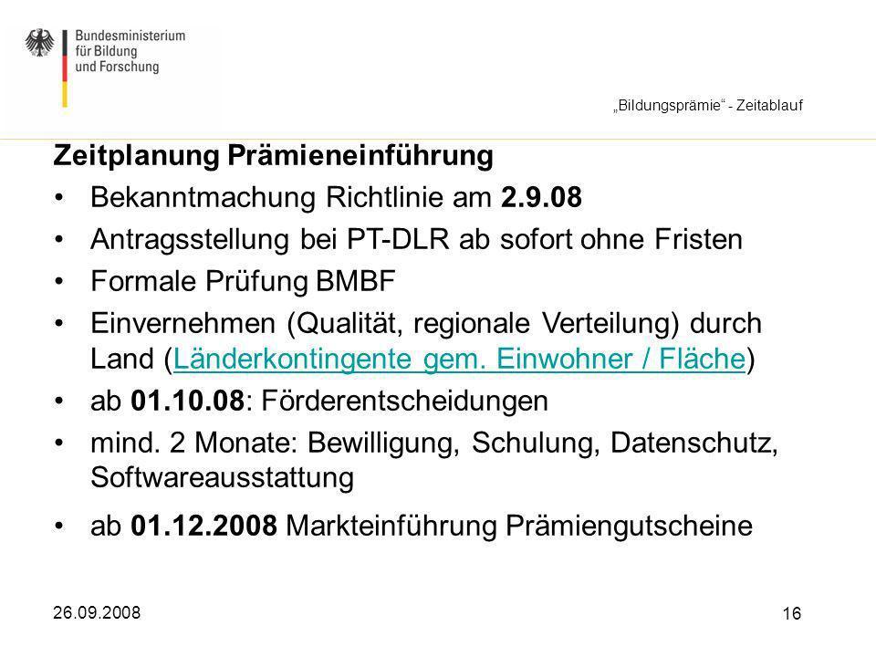 Zeitplanung Prämieneinführung Bekanntmachung Richtlinie am 2.9.08