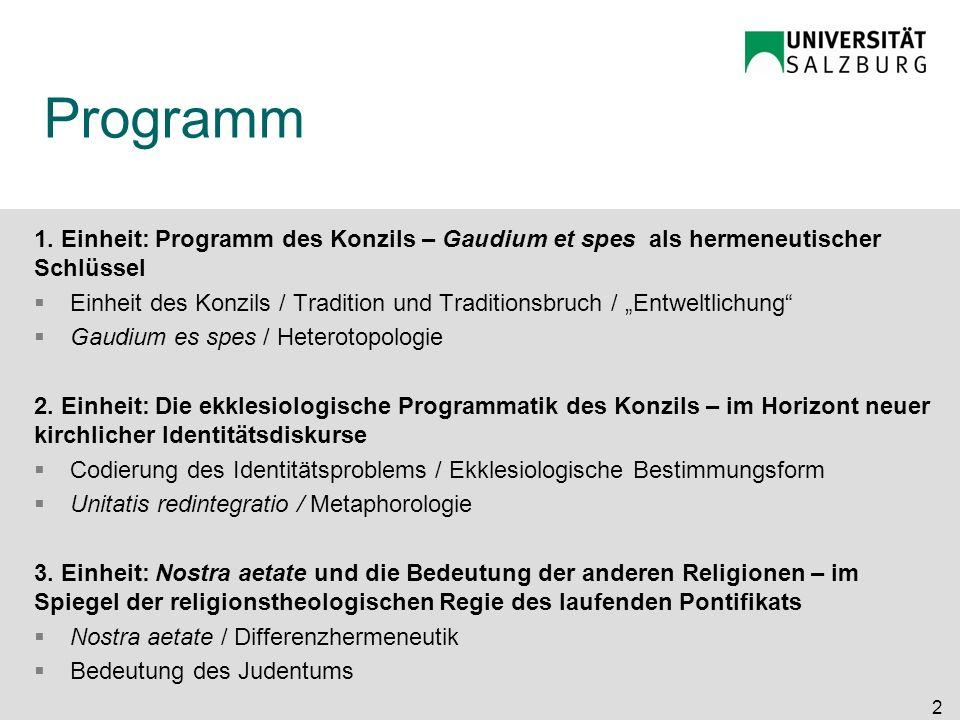 Programm 1. Einheit: Programm des Konzils – Gaudium et spes als hermeneutischer Schlüssel.