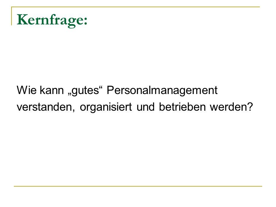 """Kernfrage: Wie kann """"gutes Personalmanagement"""