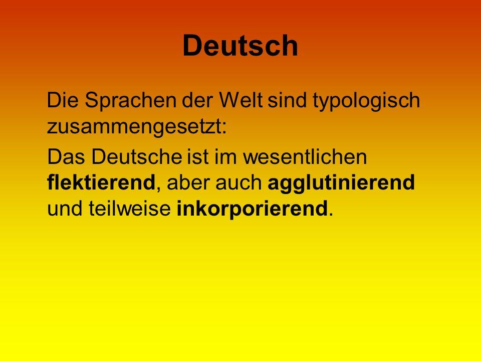 Deutsch Die Sprachen der Welt sind typologisch zusammengesetzt: