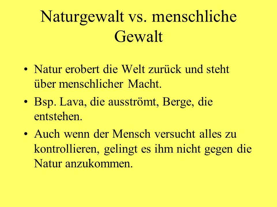 Naturgewalt vs. menschliche Gewalt