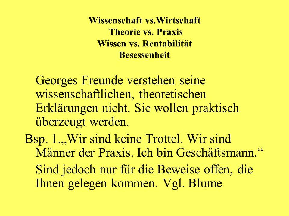Wissenschaft vs. Wirtschaft Theorie vs. Praxis Wissen vs
