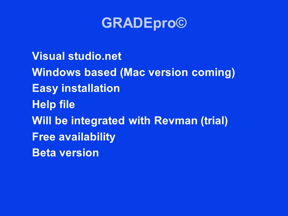 GRADEpro© Visual studio.net Windows based (Mac version coming)