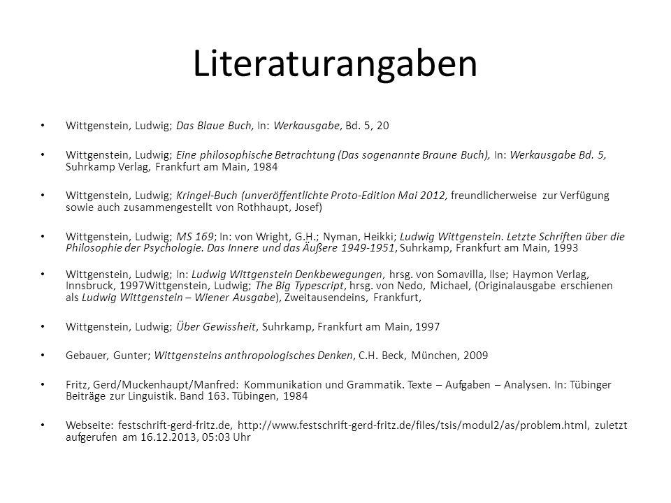 Literaturangaben Wittgenstein, Ludwig; Das Blaue Buch, In: Werkausgabe, Bd. 5, 20.
