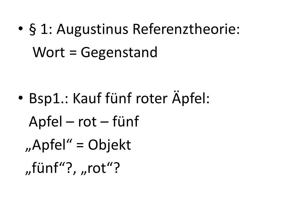 § 1: Augustinus Referenztheorie: Wort = Gegenstand