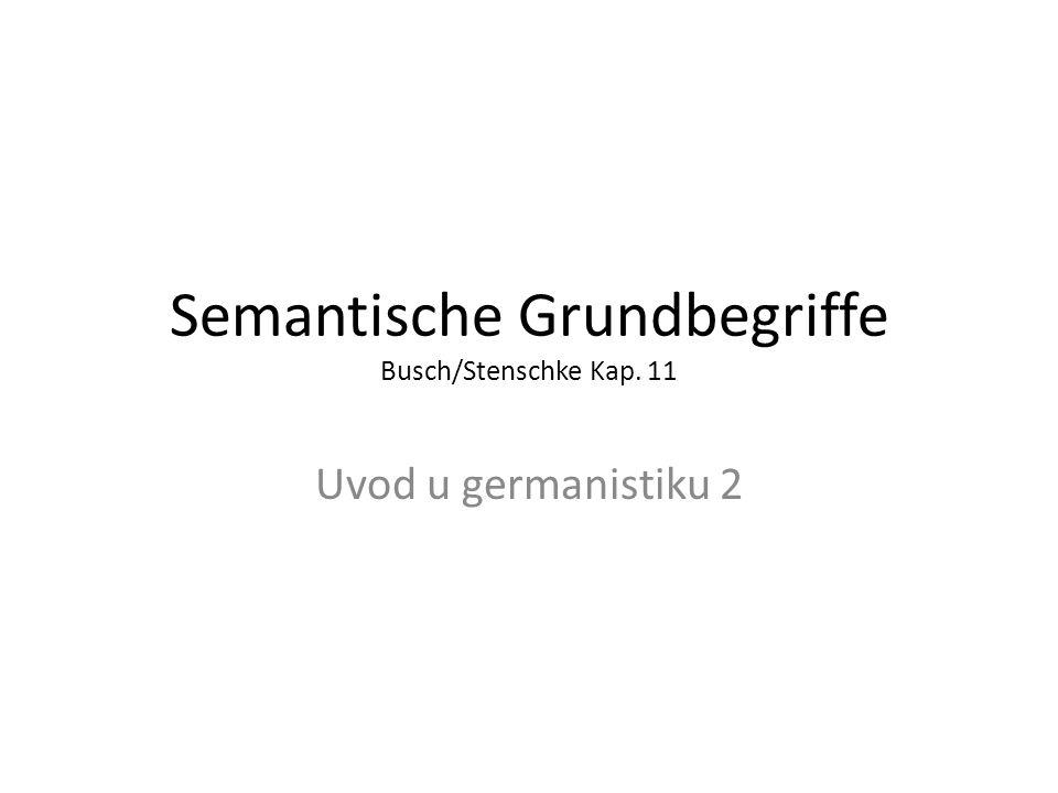 Semantische Grundbegriffe Busch/Stenschke Kap. 11