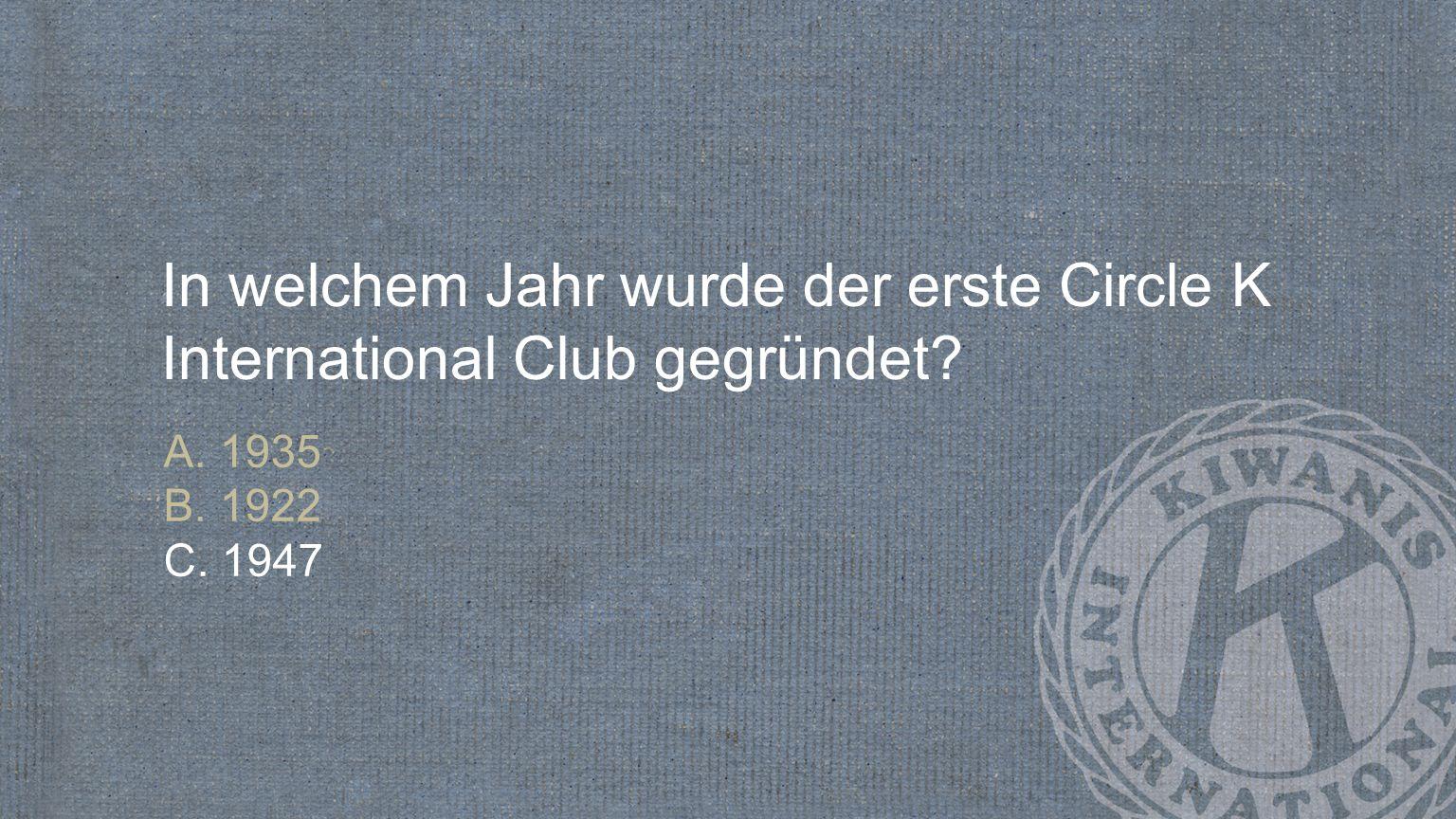 In welchem Jahr wurde der erste Circle K International Club gegründet