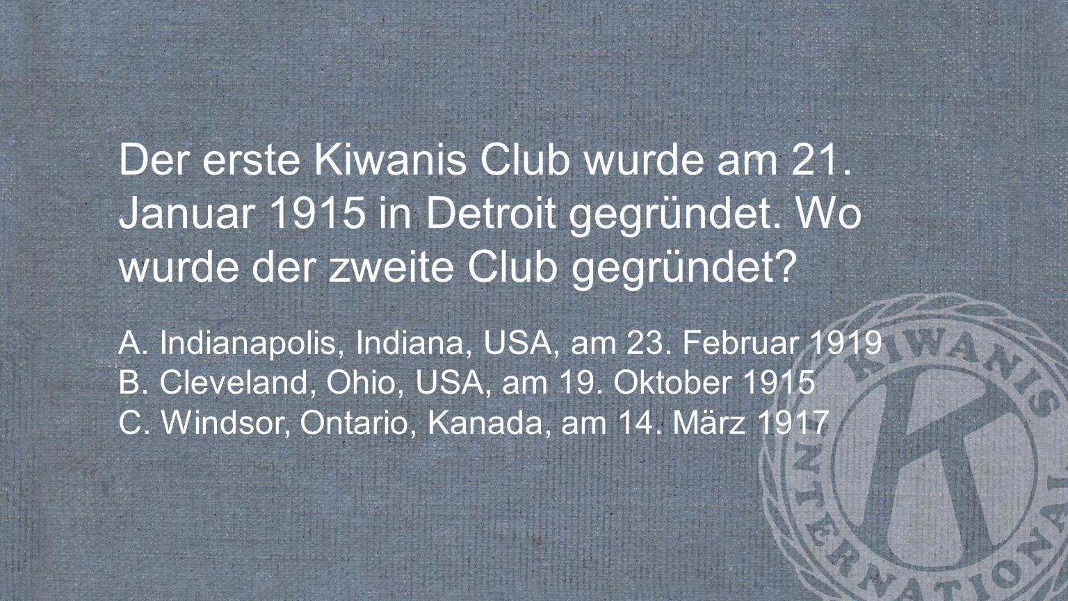 Der erste Kiwanis Club wurde am 21. Januar 1915 in Detroit gegründet