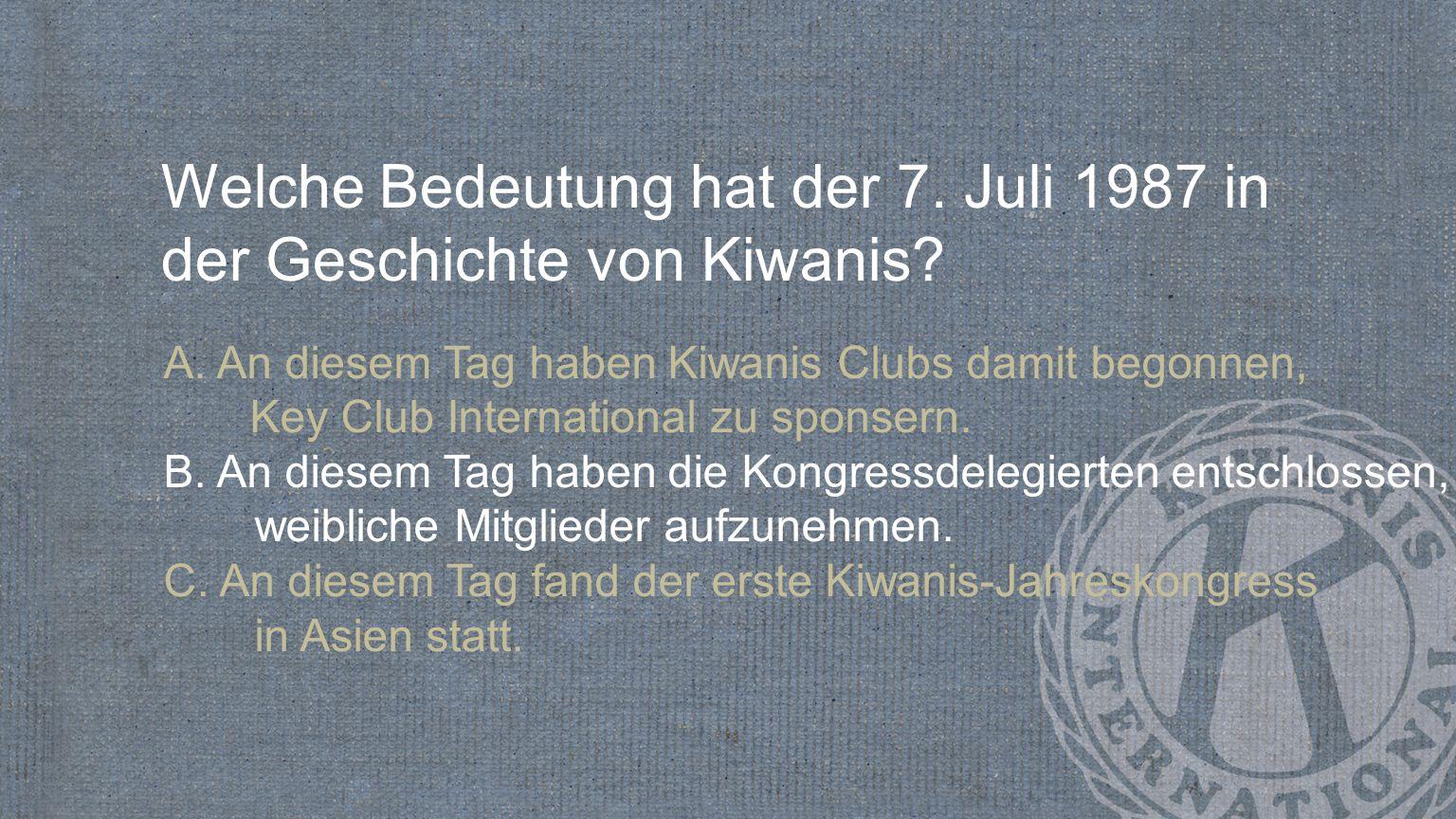 Welche Bedeutung hat der 7. Juli 1987 in der Geschichte von Kiwanis