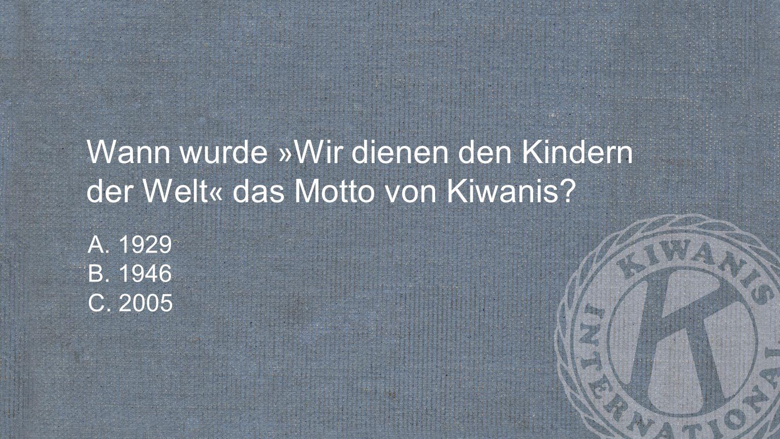 Wann wurde »Wir dienen den Kindern der Welt« das Motto von Kiwanis