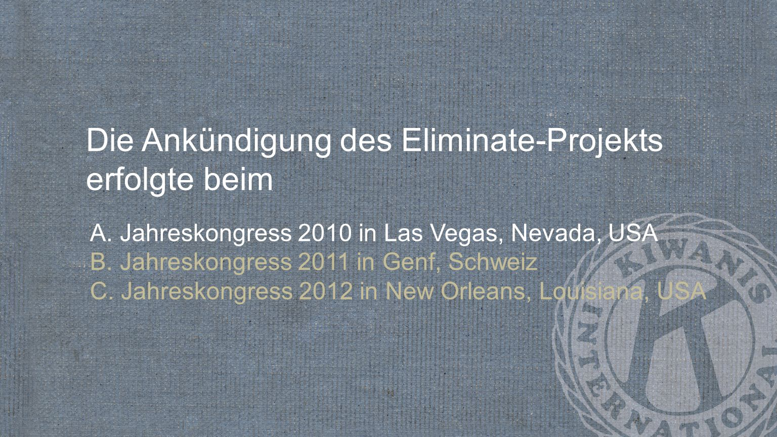 Die Ankündigung des Eliminate-Projekts erfolgte beim