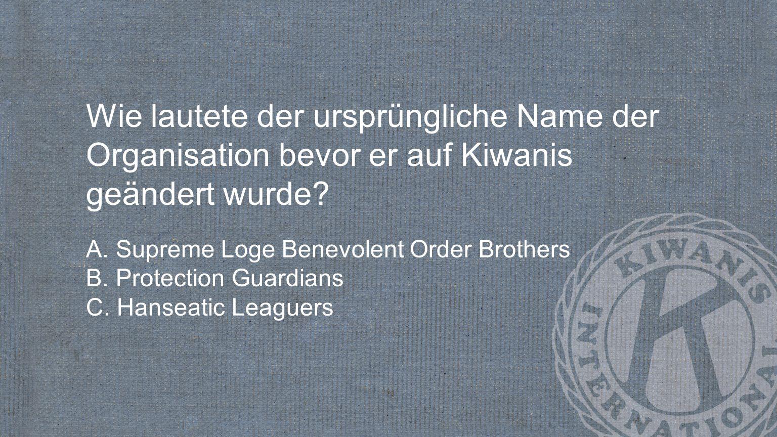 Wie lautete der ursprüngliche Name der Organisation bevor er auf Kiwanis geändert wurde