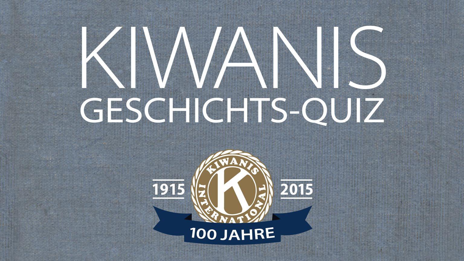 KIWANIS GESCHICHTS-QUIZ