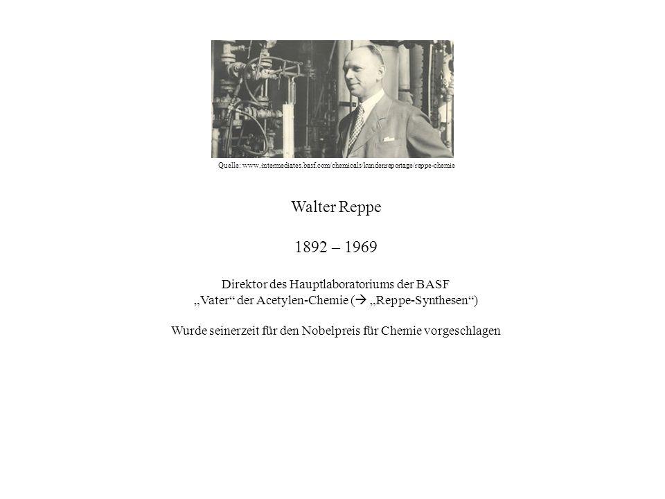 Walter Reppe 1892 – 1969 Direktor des Hauptlaboratoriums der BASF