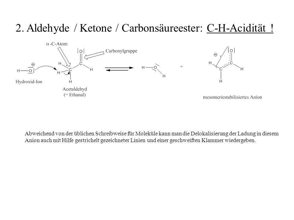 2. Aldehyde / Ketone / Carbonsäureester: C-H-Acidität !