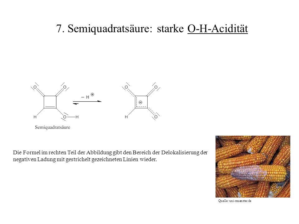 7. Semiquadratsäure: starke O-H-Acidität