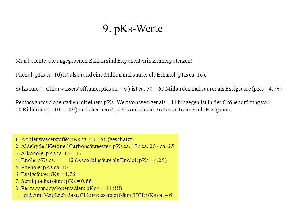 9. pKs-Werte Man beachte: die angegebenen Zahlen sind Exponenten in Zehnerpotenzen!