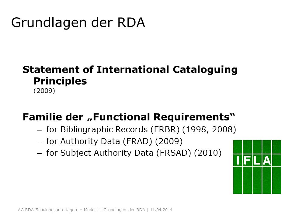 "Grundlagen der RDA Statement of International Cataloguing Principles (2009) Familie der ""Functional Requirements"