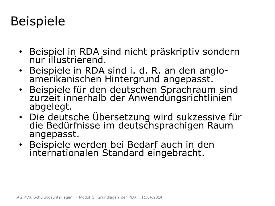 Beispiele Beispiel in RDA sind nicht präskriptiv sondern nur illustrierend.