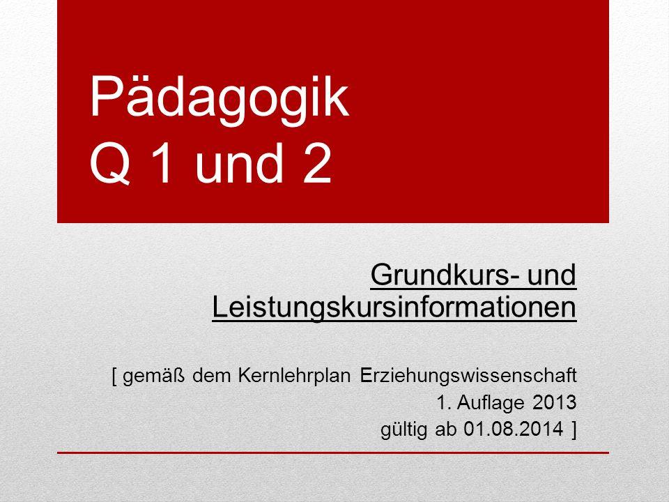 Pädagogik Q 1 und 2 Grundkurs- und Leistungskursinformationen