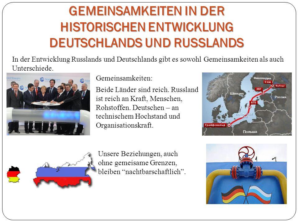 GEMEINSAMKEITEN IN DER HISTORISCHEN ENTWICKLUNG DEUTSCHLANDS UND RUSSLANDS