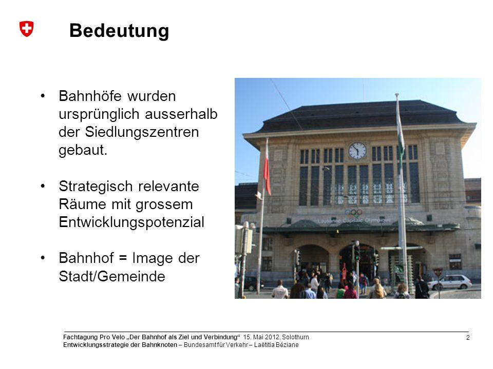 Bedeutung Bahnhöfe wurden ursprünglich ausserhalb der Siedlungszentren gebaut. Strategisch relevante Räume mit grossem Entwicklungspotenzial.