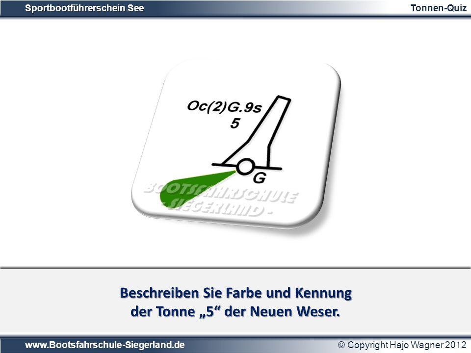 """Beschreiben Sie Farbe und Kennung der Tonne """"5 der Neuen Weser."""