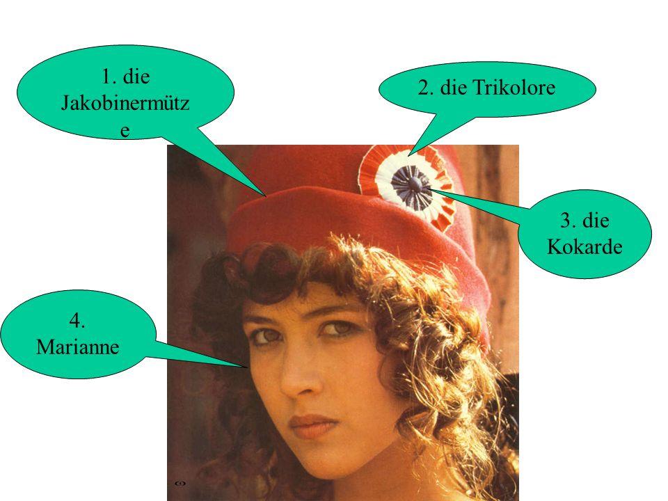 1. die Jakobinermütze 2. die Trikolore 3. die Kokarde 4. Marianne