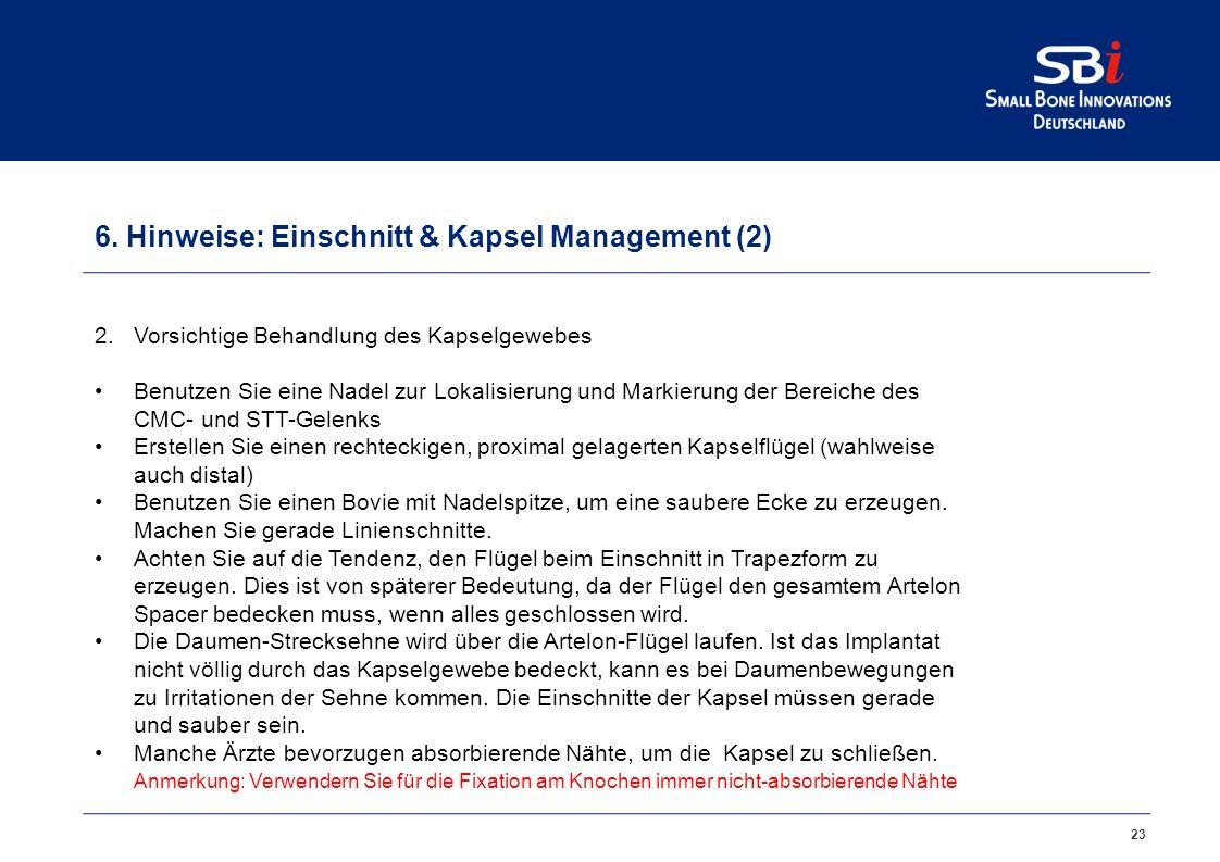 6. Hinweise: Einschnitt & Kapsel Management (1)