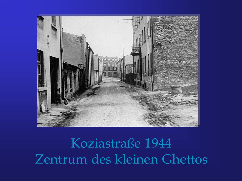 Koziastraße 1944 Zentrum des kleinen Ghettos