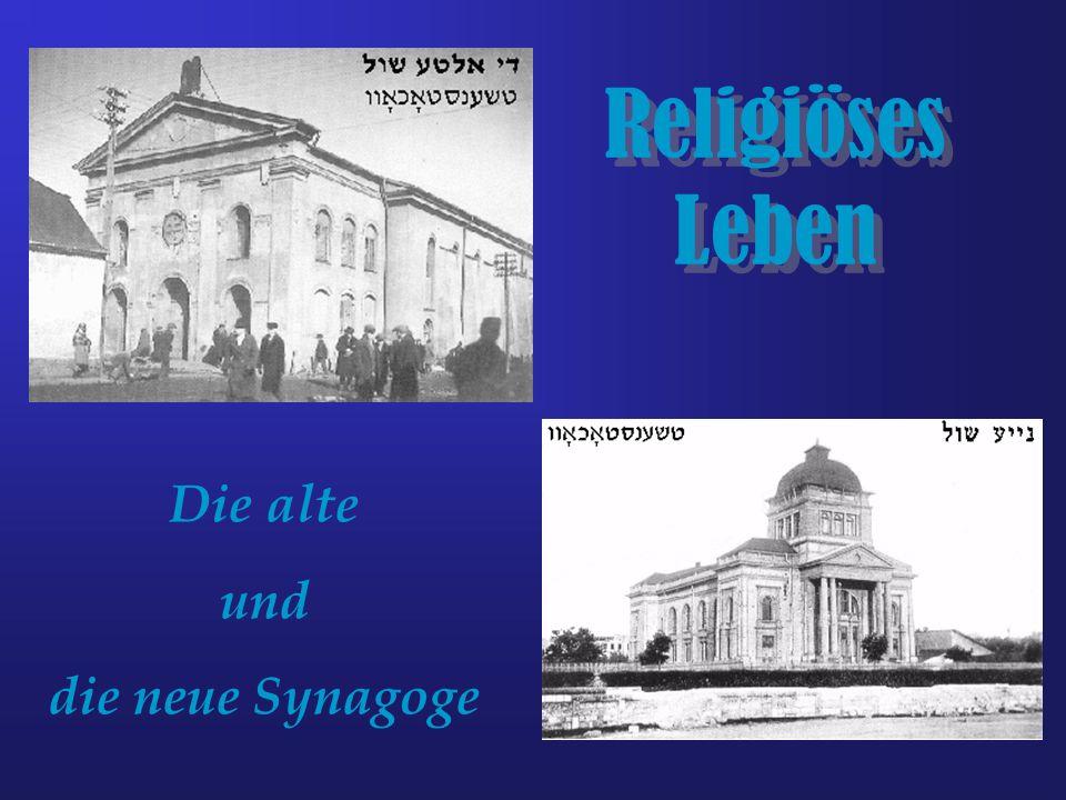 Religiöses Leben Die alte und die neue Synagoge