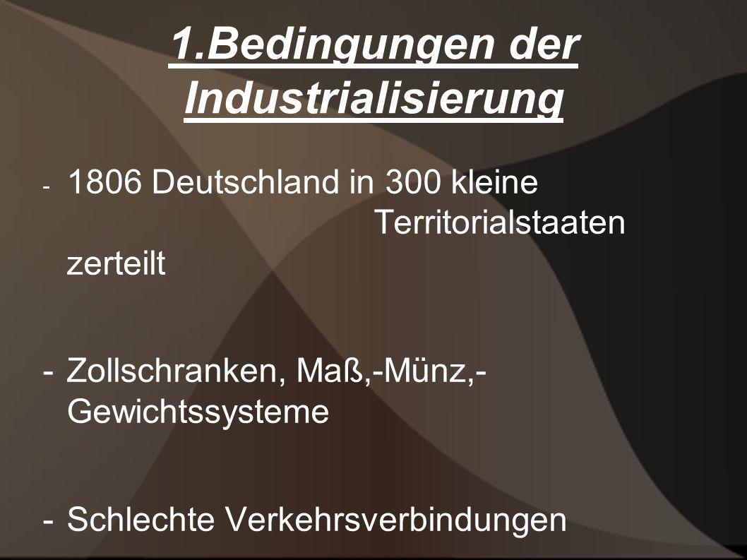 1.Bedingungen der Industrialisierung