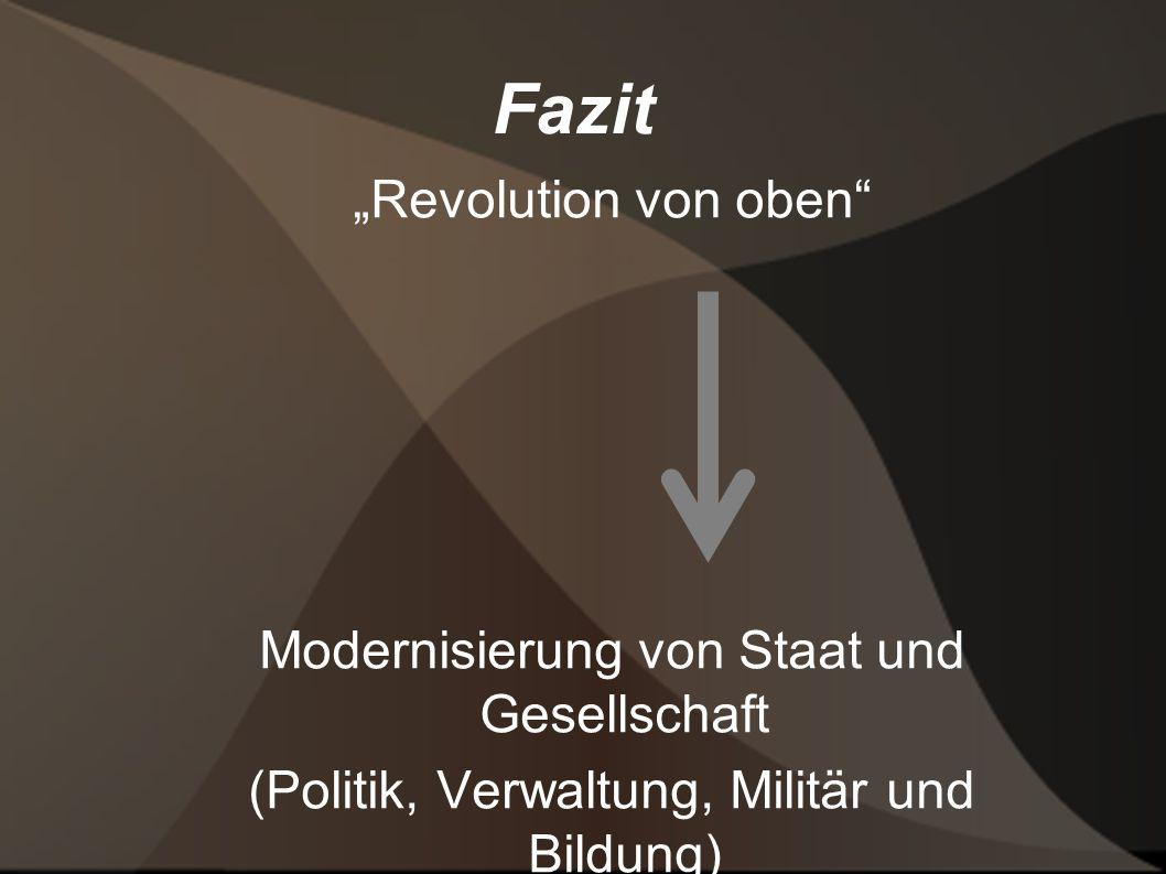 """Fazit """"Revolution von oben Modernisierung von Staat und Gesellschaft"""
