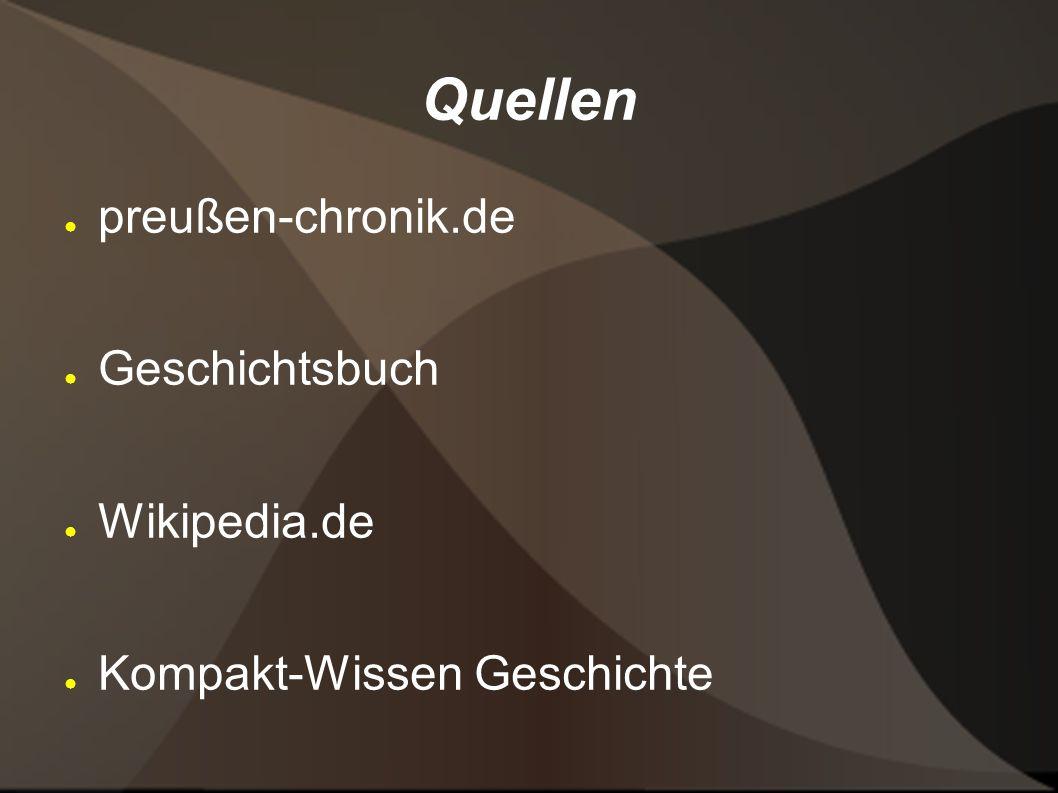 Quellen preußen-chronik.de Geschichtsbuch Wikipedia.de