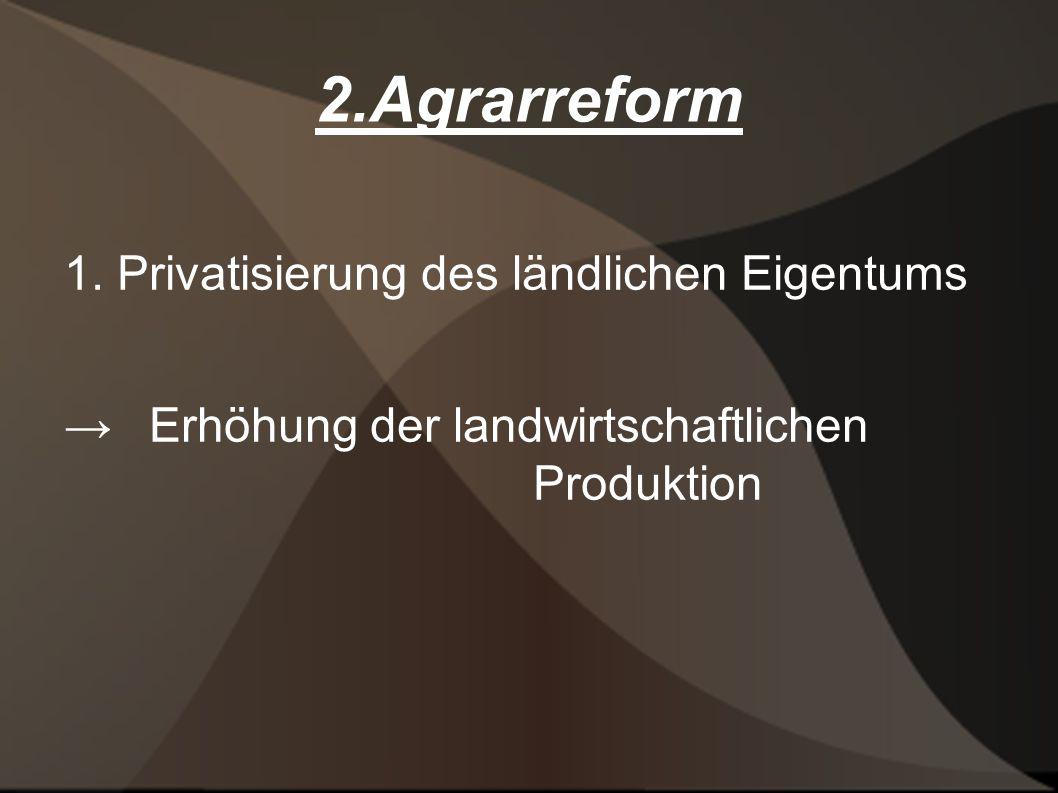 2.Agrarreform 1. Privatisierung des ländlichen Eigentums