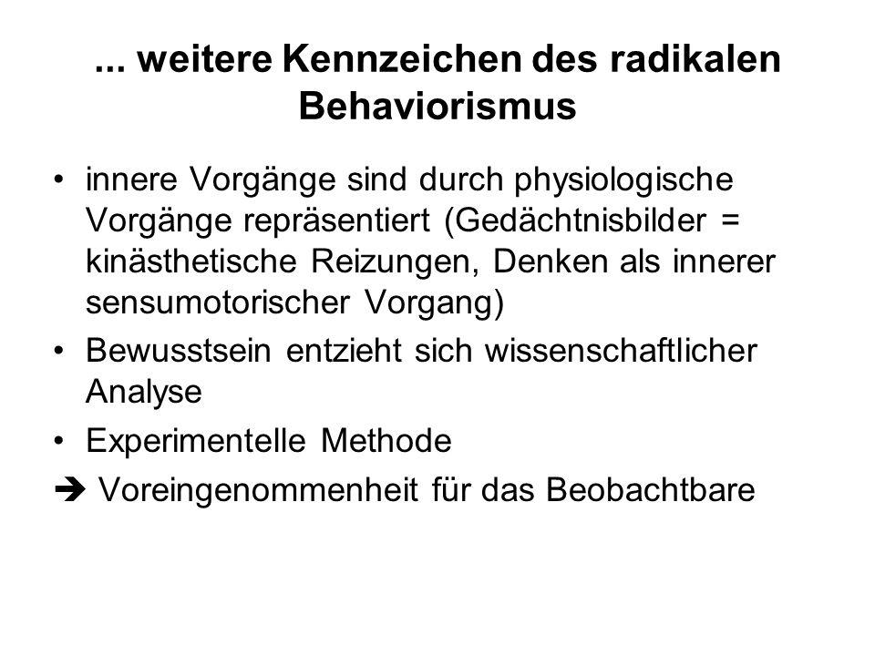 ... weitere Kennzeichen des radikalen Behaviorismus