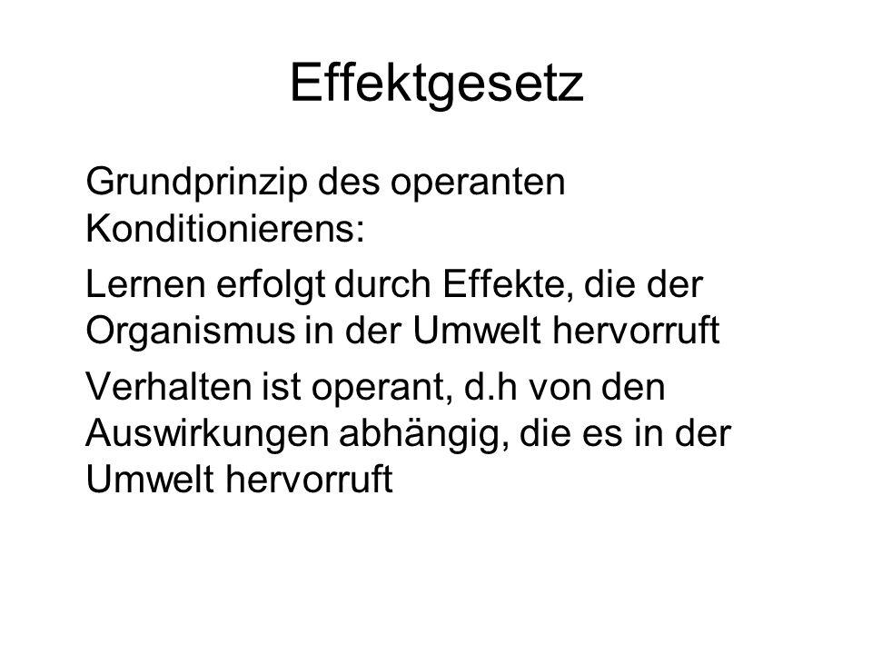 Effektgesetz Grundprinzip des operanten Konditionierens: