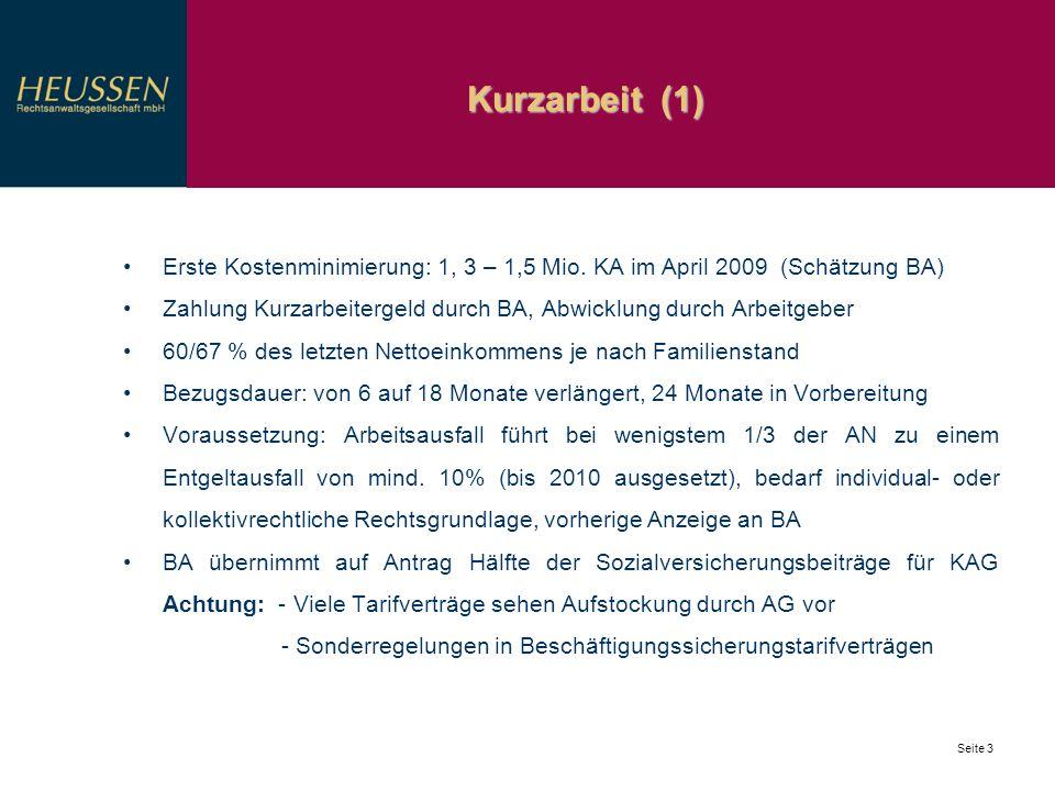 Kurzarbeit (1) Erste Kostenminimierung: 1, 3 – 1,5 Mio. KA im April 2009 (Schätzung BA)