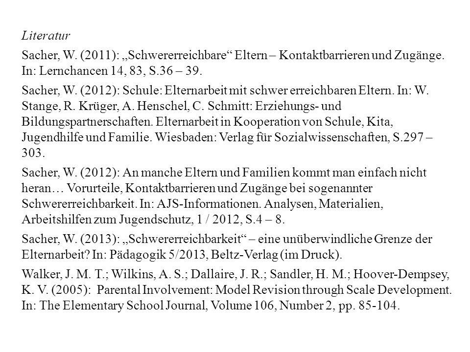 """Literatur Sacher, W. (2011): """"Schwererreichbare Eltern – Kontaktbarrieren und Zugänge. In: Lernchancen 14, 83, S.36 – 39."""